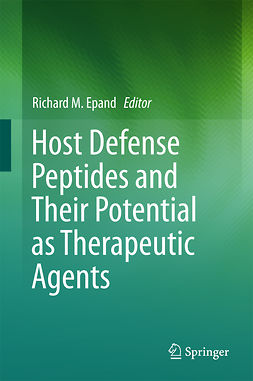 Epand, Richard M. - Host Defense Peptides and Their Potential as Therapeutic Agents, ebook
