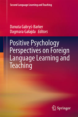 Gabryś-Barker, Danuta - Positive Psychology Perspectives on Foreign Language Learning and Teaching, e-kirja