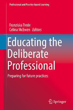 McEwen, Celina - Educating the Deliberate Professional, e-bok