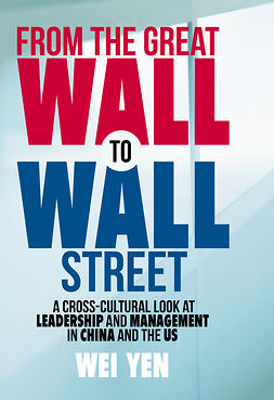 Yen, Wei - From the Great Wall to Wall Street, ebook