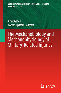 Epstein, Yoram - The Mechanobiology and Mechanophysiology of Military-Related Injuries, ebook