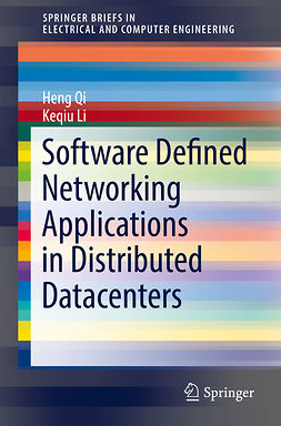 Li, Keqiu - Software Defined Networking Applications in Distributed Datacenters, ebook
