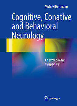 Hoffmann, Michael - Cognitive, Conative and Behavioral Neurology, e-kirja