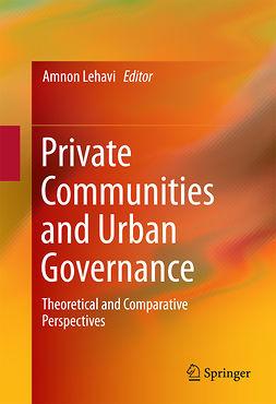 Lehavi, Amnon - Private Communities and Urban Governance, ebook