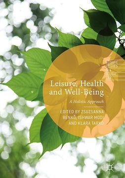 Benkő, Zsuzsanna - Leisure, Health and Well-Being, e-bok