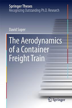 Soper, David - The Aerodynamics of a Container Freight Train, e-kirja