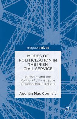 Cormaic, Aodhán Mac - Modes of Politicization in the Irish Civil Service, ebook
