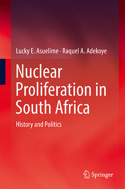 Adekoye, Raquel A. - Nuclear Proliferation in South Africa, ebook