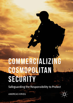 Krieg, Andreas - Commercializing Cosmopolitan Security, ebook