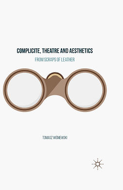Wiśniewski, Tomasz - Complicite, Theatre and Aesthetics, ebook