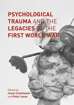 Crouthamel, Jason - Psychological Trauma and the Legacies of the First World War, ebook