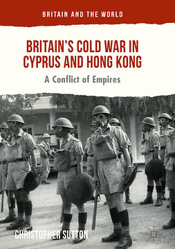 Sutton, Christopher - Britain's Cold War in Cyprus and Hong Kong, ebook