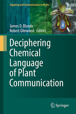 Blande, James D. - Deciphering Chemical Language of Plant Communication, ebook