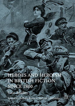 Korte, Barbara - Heroes and Heroism in British Fiction Since 1800, e-bok