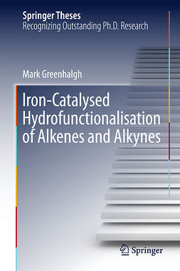 Greenhalgh, Mark - Iron-Catalysed Hydrofunctionalisation of Alkenes and Alkynes, ebook