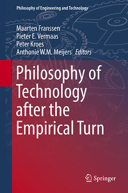 Franssen, Maarten - Philosophy of Technology after the Empirical Turn, ebook