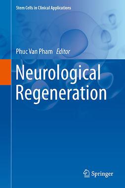 Pham, Phuc Van - Neurological Regeneration, e-bok