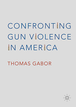 Gabor, Thomas - Confronting Gun Violence in America, ebook