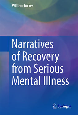 Tucker, William - Narratives of Recovery from Serious Mental Illness, ebook