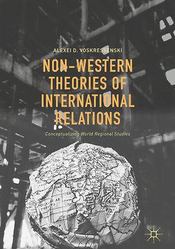 Voskressenski, Alexei D. - Non-Western Theories of International Relations, ebook