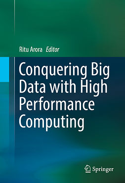 Arora, Ritu - Conquering Big Data with High Performance Computing, ebook