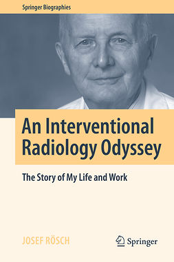Rösch, Josef - An Interventional Radiology Odyssey, ebook