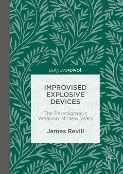 Revill, James - Improvised Explosive Devices, ebook