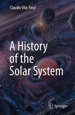 Vita-Finzi, Claudio - A History of the Solar System, ebook
