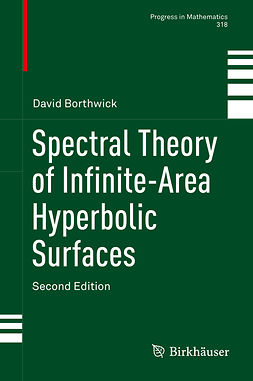Borthwick, David - Spectral Theory of Infinite-Area Hyperbolic Surfaces, e-kirja