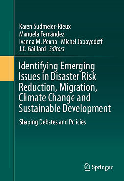 Fernández, Manuela - Identifying Emerging Issues in Disaster Risk Reduction, Migration, Climate Change and Sustainable Development, ebook