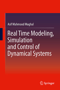 Mughal, Asif Mahmood - Real Time Modeling, Simulation and Control of Dynamical Systems, ebook