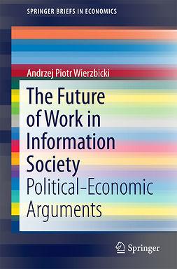 Wierzbicki, Andrzej Piotr - The Future of Work in Information Society, e-kirja