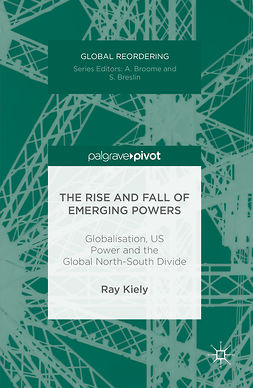 Kiely, Ray - The Rise and Fall of Emerging Powers, ebook
