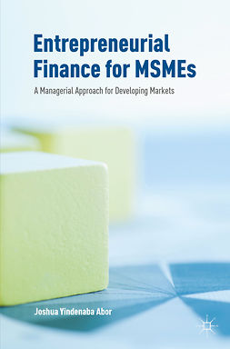 Abor, Joshua Yindenaba - Entrepreneurial Finance for MSMEs, ebook