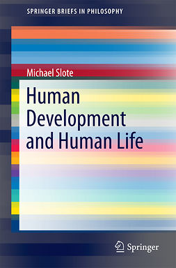 Slote, Michael - Human Development and Human Life, e-bok