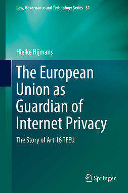 Hijmans, Hielke - The European Union as Guardian of Internet Privacy, ebook