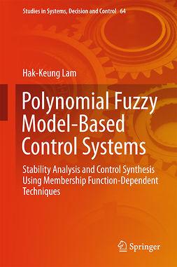 Lam, Hak-Keung - Polynomial Fuzzy Model-Based Control Systems, e-kirja