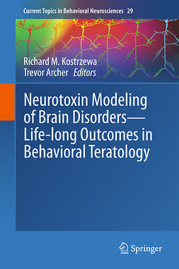 Archer, Trevor - Neurotoxin Modeling of Brain Disorders — Life-long Outcomes in Behavioral Teratology, ebook