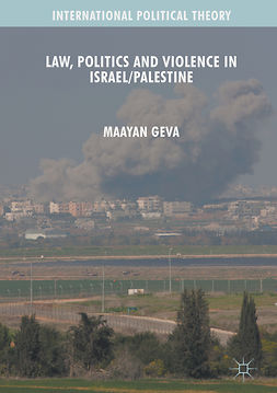 Geva, Maayan - Law, Politics and Violence in Israel/Palestine, ebook