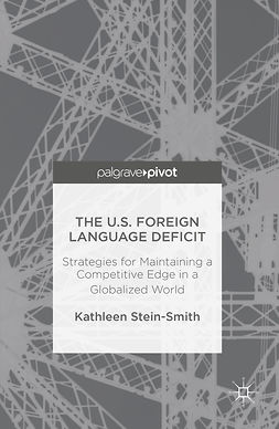 Stein-Smith, Kathleen - The U.S. Foreign Language Deficit, ebook