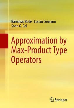 Bede, Barnabás - Approximation by Max-Product Type Operators, e-bok