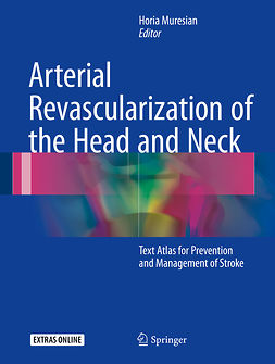 Muresian, Horia - Arterial Revascularization of the Head and Neck, e-kirja