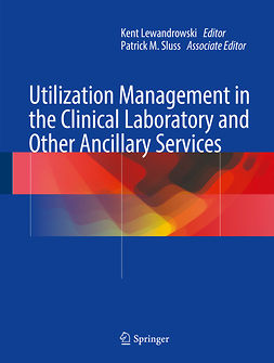 Lewandrowski, Kent - Utilization Management in the Clinical Laboratory and Other Ancillary Services, e-bok
