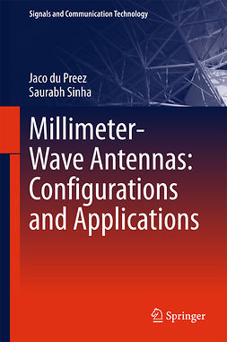 Preez, Jaco du - Millimeter-Wave Antennas: Configurations and Applications, e-bok
