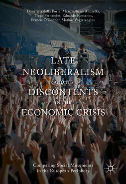 Andretta, Massimiliano - Late Neoliberalism and its Discontents in the Economic Crisis, e-kirja