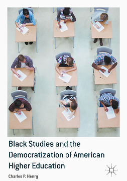 Henry, Charles P. - Black Studies and the Democratization of American Higher Education, e-kirja