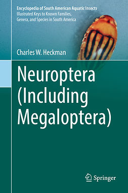 Heckman, Charles W. - Neuroptera (Including Megaloptera), ebook