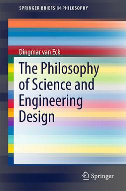 Eck, Dingmar van - The Philosophy of Science and Engineering Design, e-bok