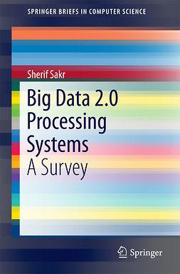 Sakr, Sherif - Big Data 2.0 Processing Systems, e-kirja