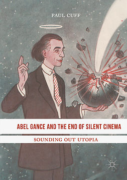 Cuff, Paul - Abel Gance and the End of Silent Cinema, ebook
